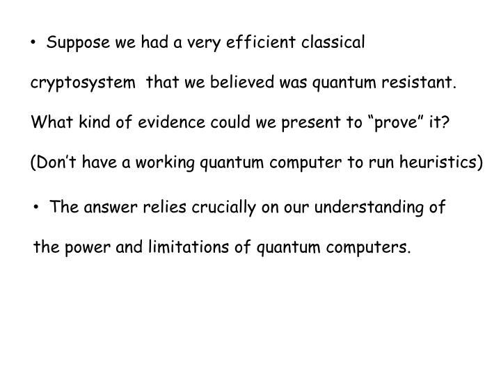 Suppose we had a very efficient classical