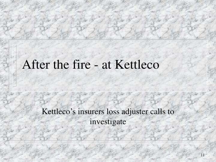After the fire - at Kettleco