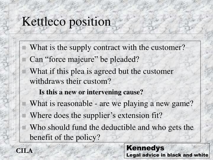 Kettleco position