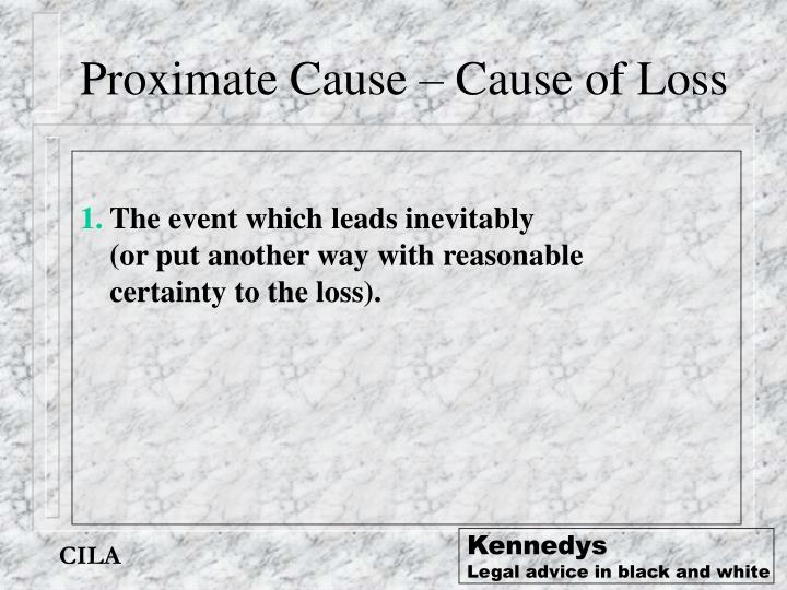 Proximate Cause – Cause of Loss