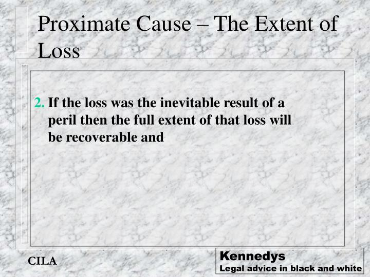 Proximate Cause – The Extent of Loss
