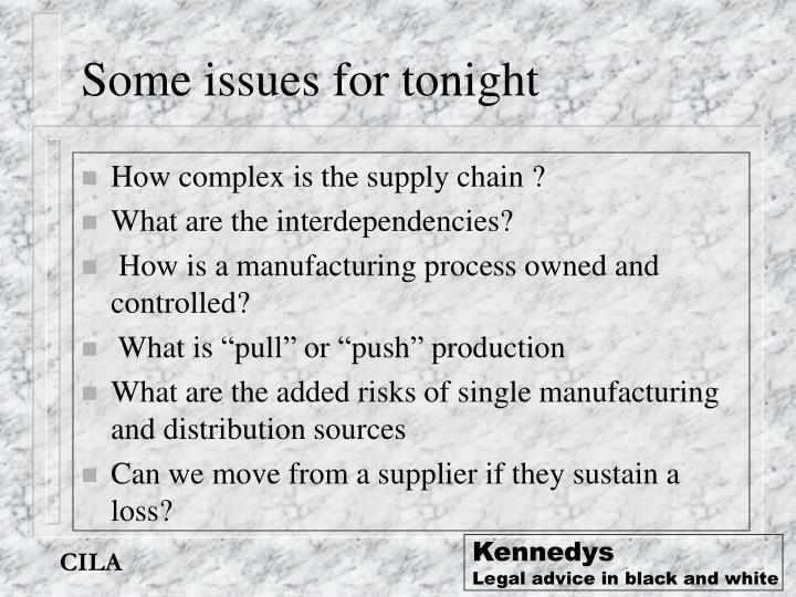 Some issues for tonight