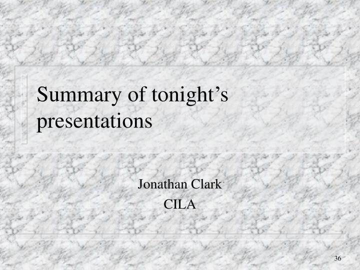 Summary of tonight's presentations