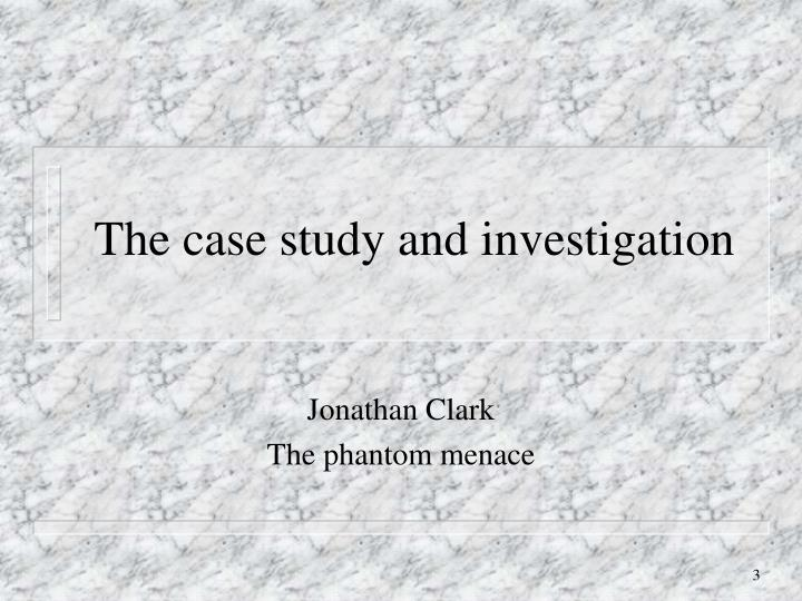 The case study and investigation