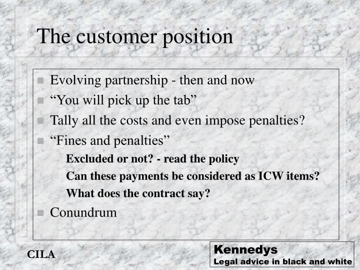 The customer position