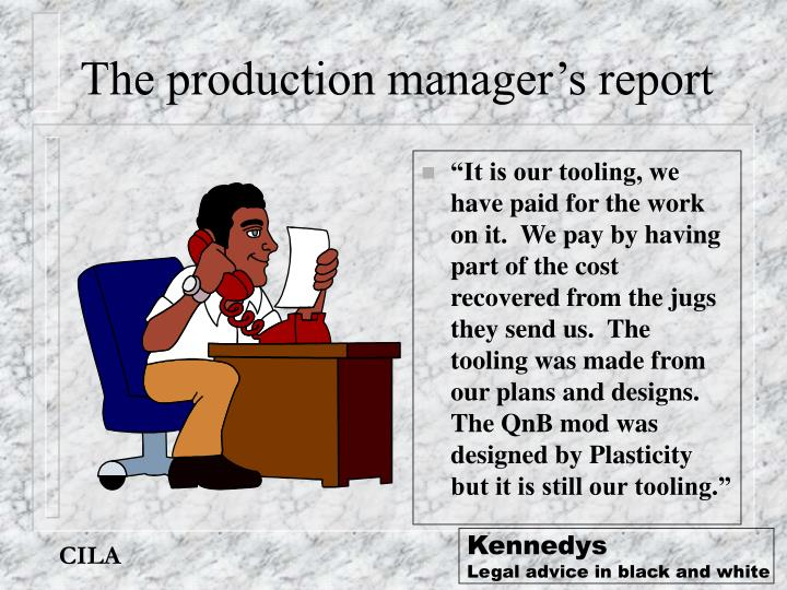 The production manager's report