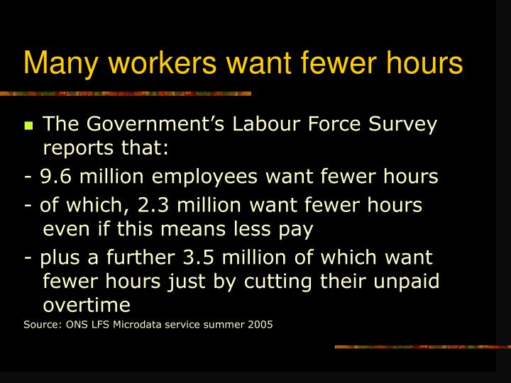 Many workers want fewer hours