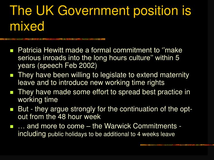 The UK Government position is mixed
