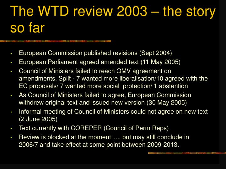 The WTD review 2003 – the story so far