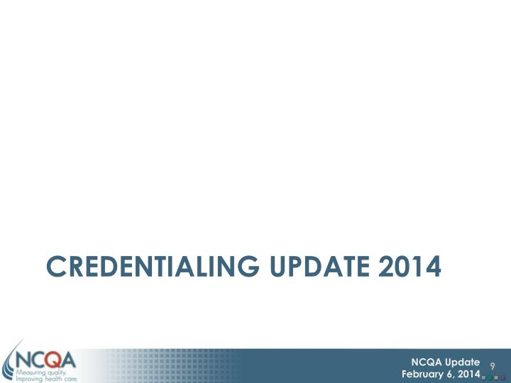 Credentialing update 2014