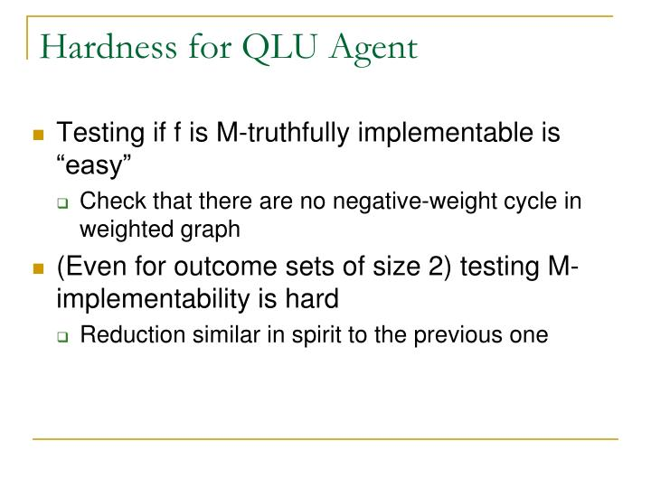 Hardness for QLU Agent