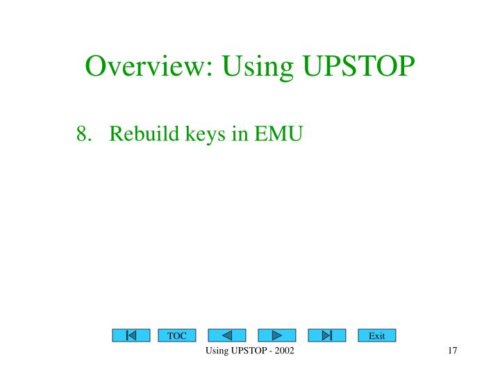 Overview: Using UPSTOP