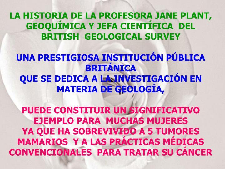 LA HISTORIA DE LA PROFESORA JANE PLANT,