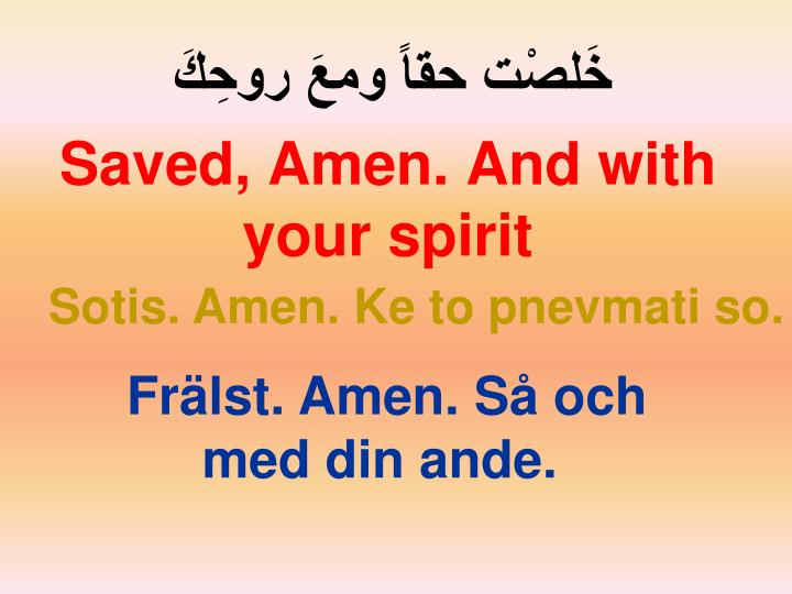 Saved, Amen. And with your spirit
