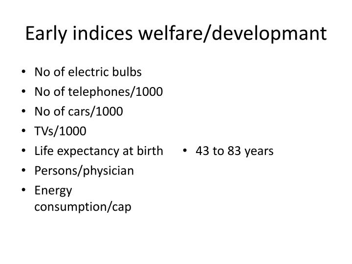 Early indices welfare/developmant