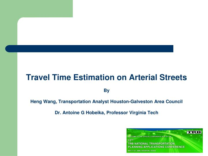 Travel Time Estimation on Arterial Streets