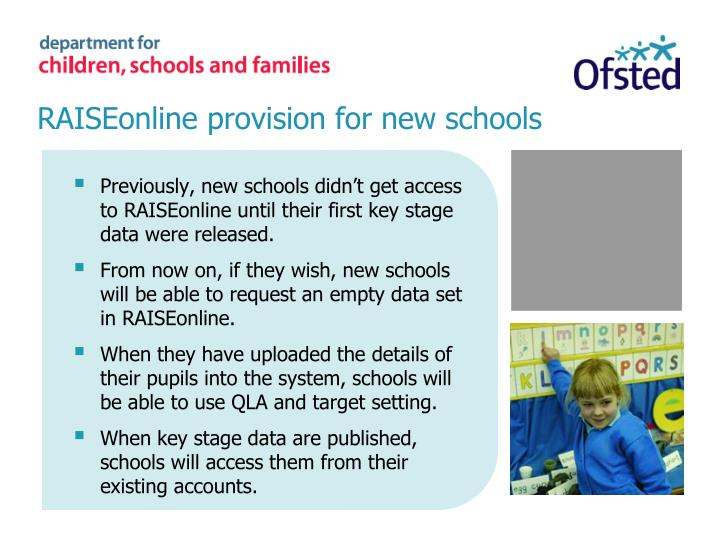 RAISEonline provision for new schools