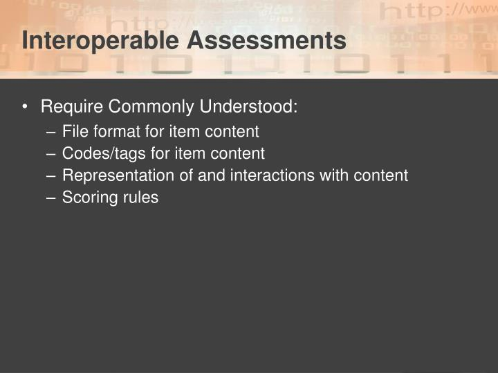 Interoperable Assessments