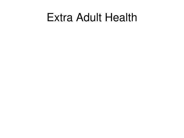 Extra Adult Health