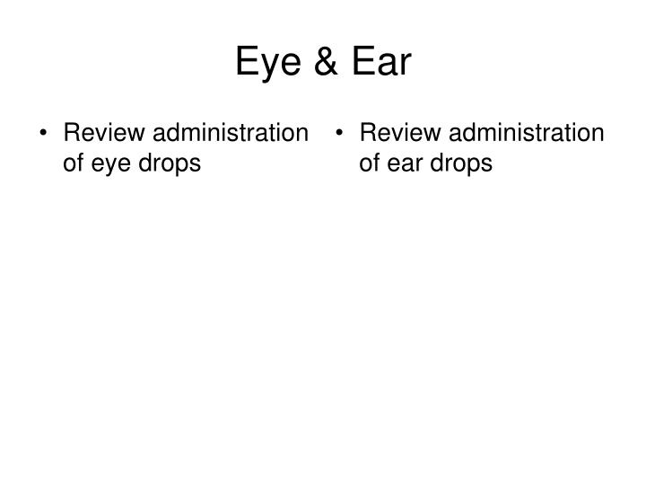 Review administration of eye drops