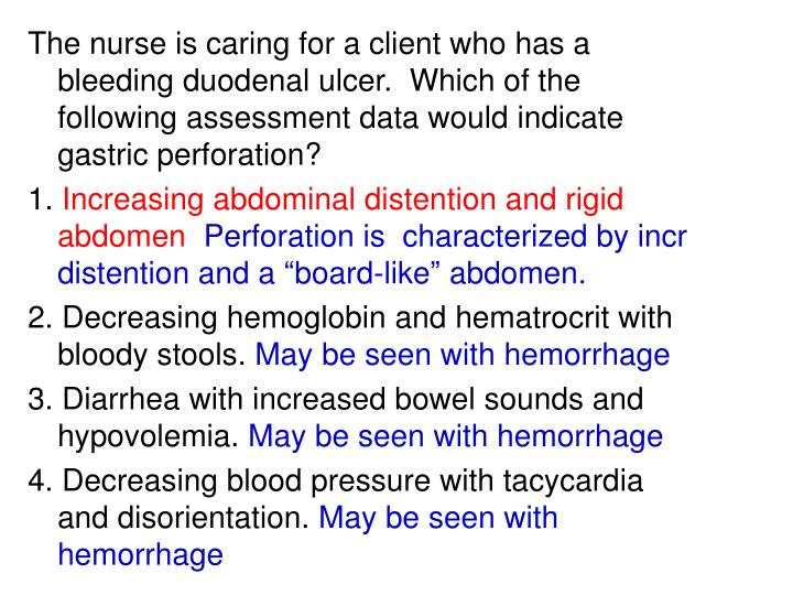 The nurse is caring for a client who has a bleeding duodenal ulcer.  Which of the following assessment data would indicate gastric perforation?