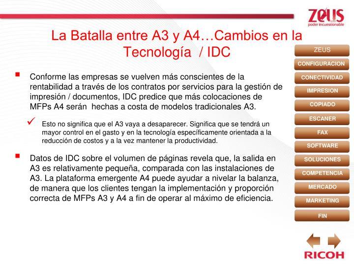 La Batalla entre A3 y A4…Cambios en la Tecnología  / IDC