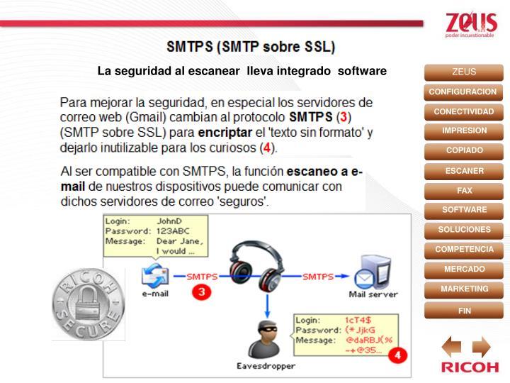 La seguridad al escanear  lleva integrado  software