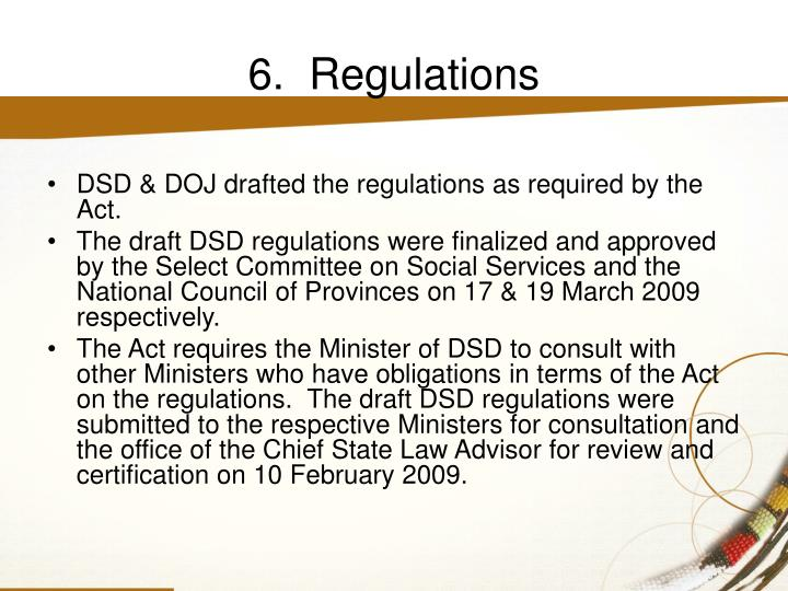 6.  Regulations
