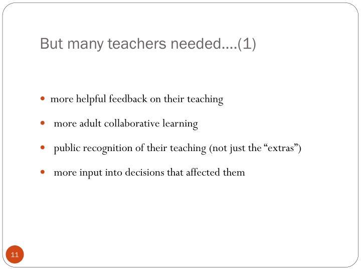 But many teachers needed….(1)