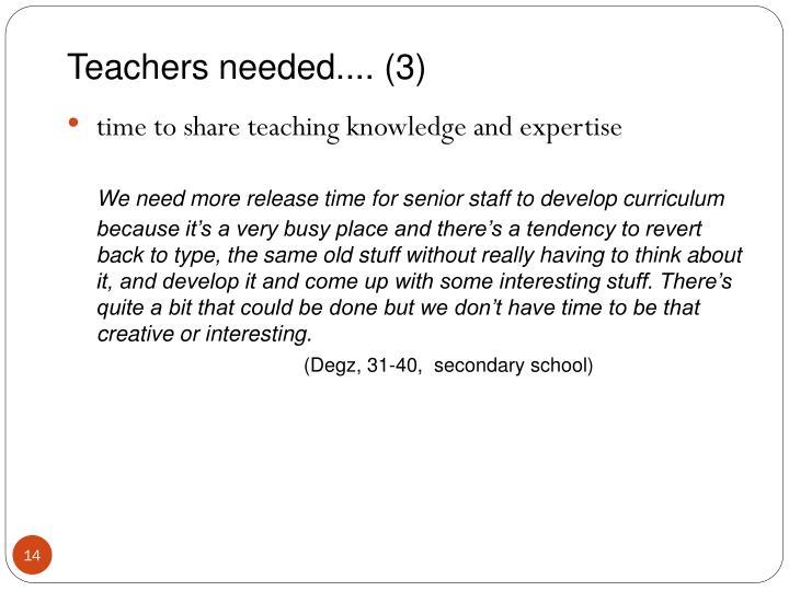 Teachers needed.... (3)