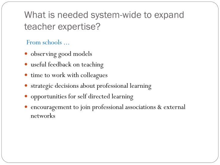 What is needed system-wide to expand teacher expertise?