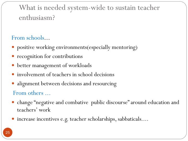 What is needed system-wide to sustain teacher enthusiasm?