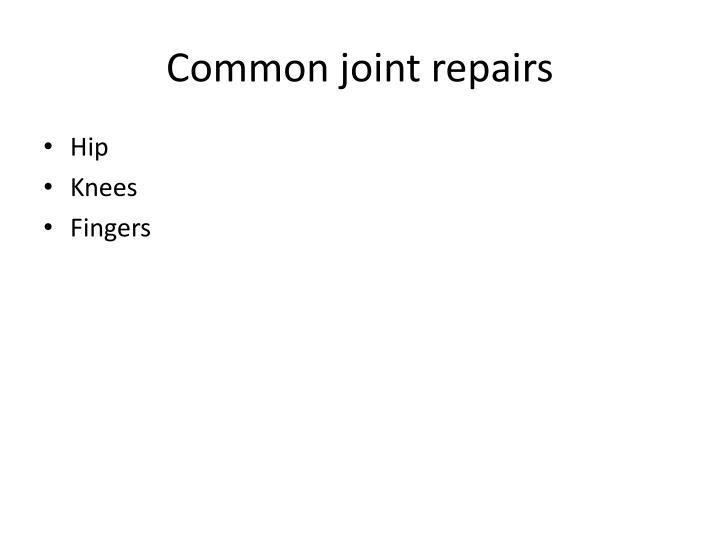 Common joint repairs