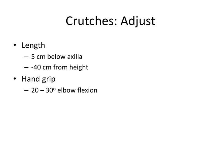 Crutches: Adjust