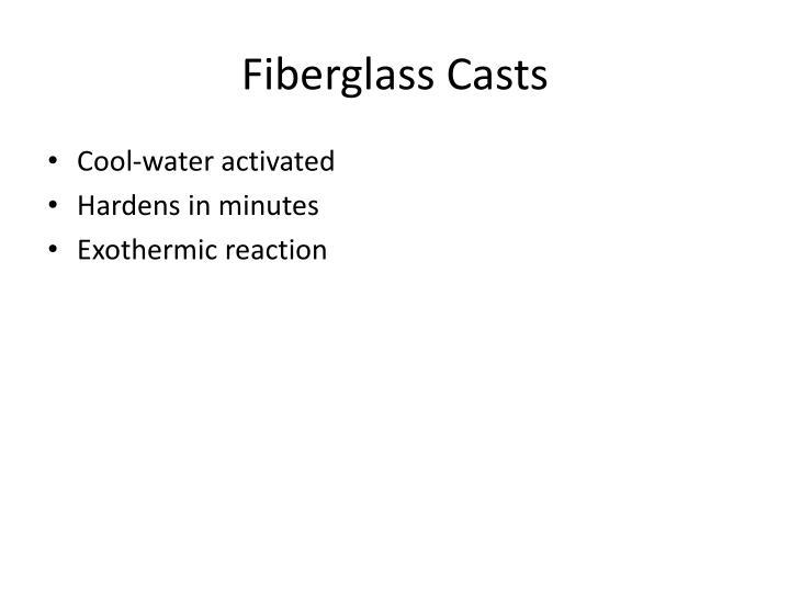 Fiberglass Casts