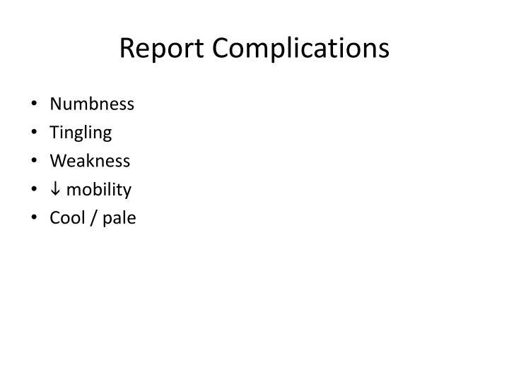 Report Complications