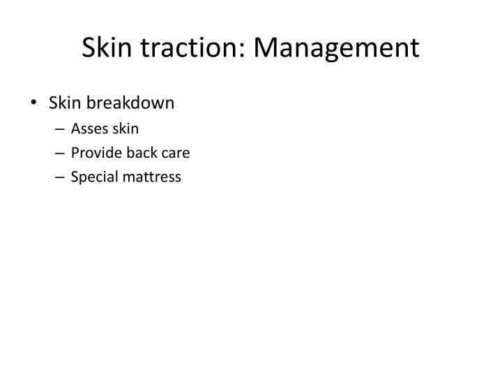 Skin traction: Management