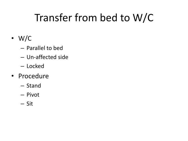 Transfer from bed to W/C