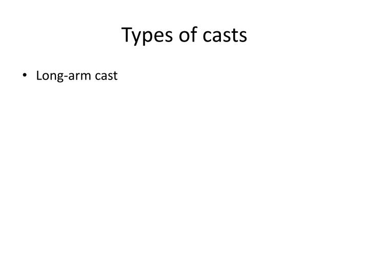 Types of casts