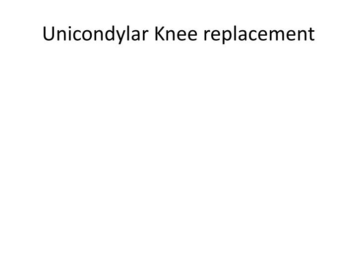 Unicondylar