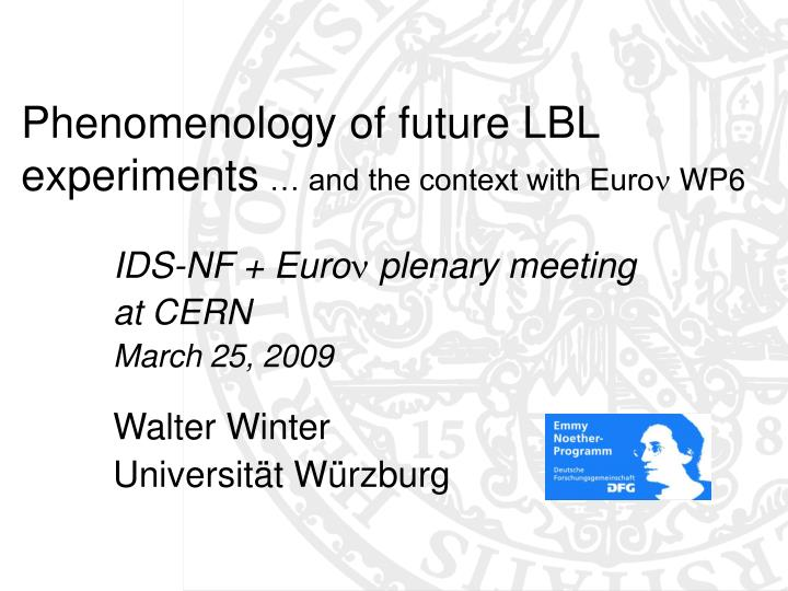 Phenomenology of future lbl experiments and the context with euro n wp6