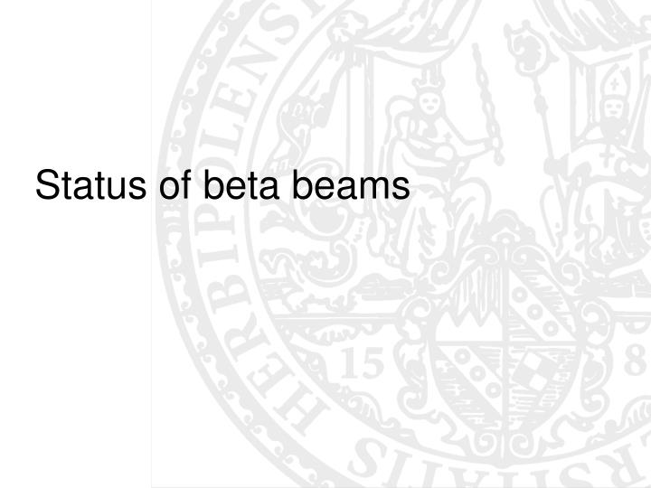 Status of beta beams