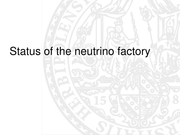 Status of the neutrino factory