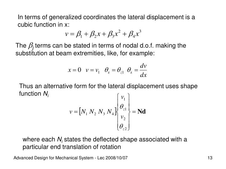 In terms of generalized coordinates the lateral displacement is a cubic function in x: