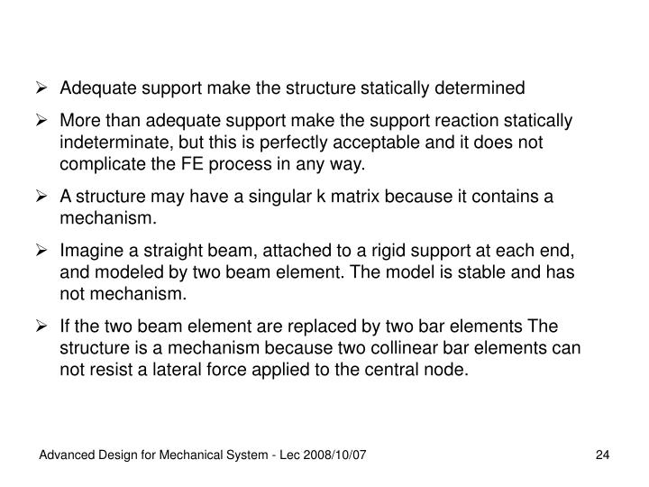Adequate support make the structure statically determined