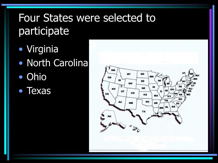 Four States were selected to participate