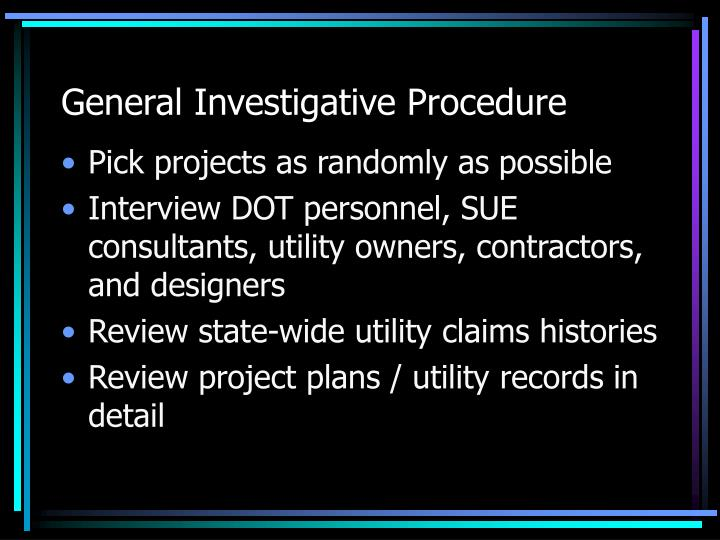 General Investigative Procedure