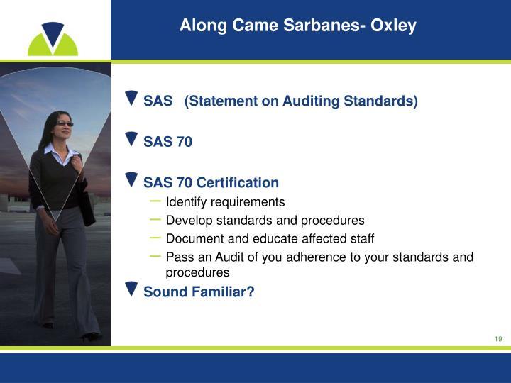 Along Came Sarbanes- Oxley