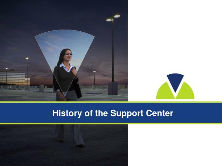 History of the Support Center