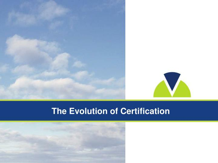 The Evolution of Certification